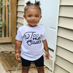 Too Much Sauce Toddler Shirt - Baby Truth