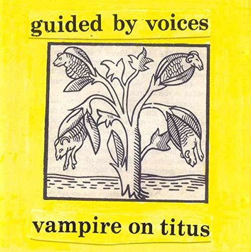 Guided By Voices - Vampire On Titus CS
