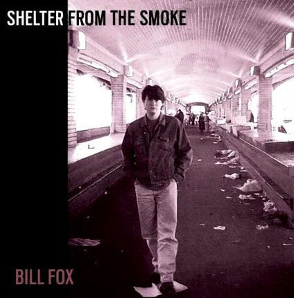 Bill Fox - Shelter From The Smoke 2LP