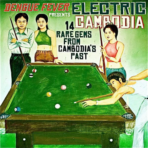 Various - Dengue Fever Presents: Electric Cambodia