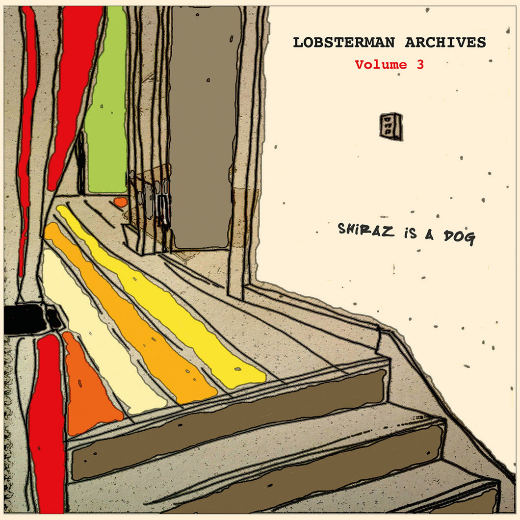 Lobsterman Archives Vol 3.: Shiraz Is A Dog LP