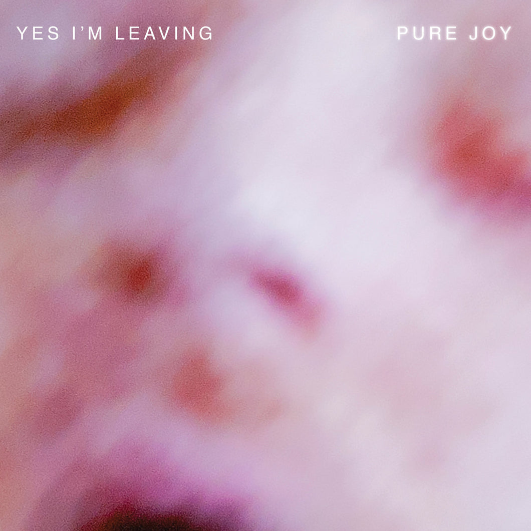 Yes, I'm Leaving - Pure Joy LP
