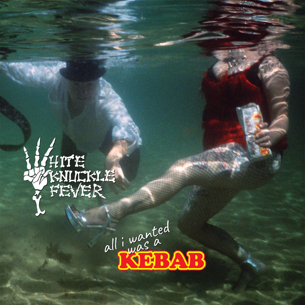 White Knuckle Fever - All I Wanted Was A Kebab LP