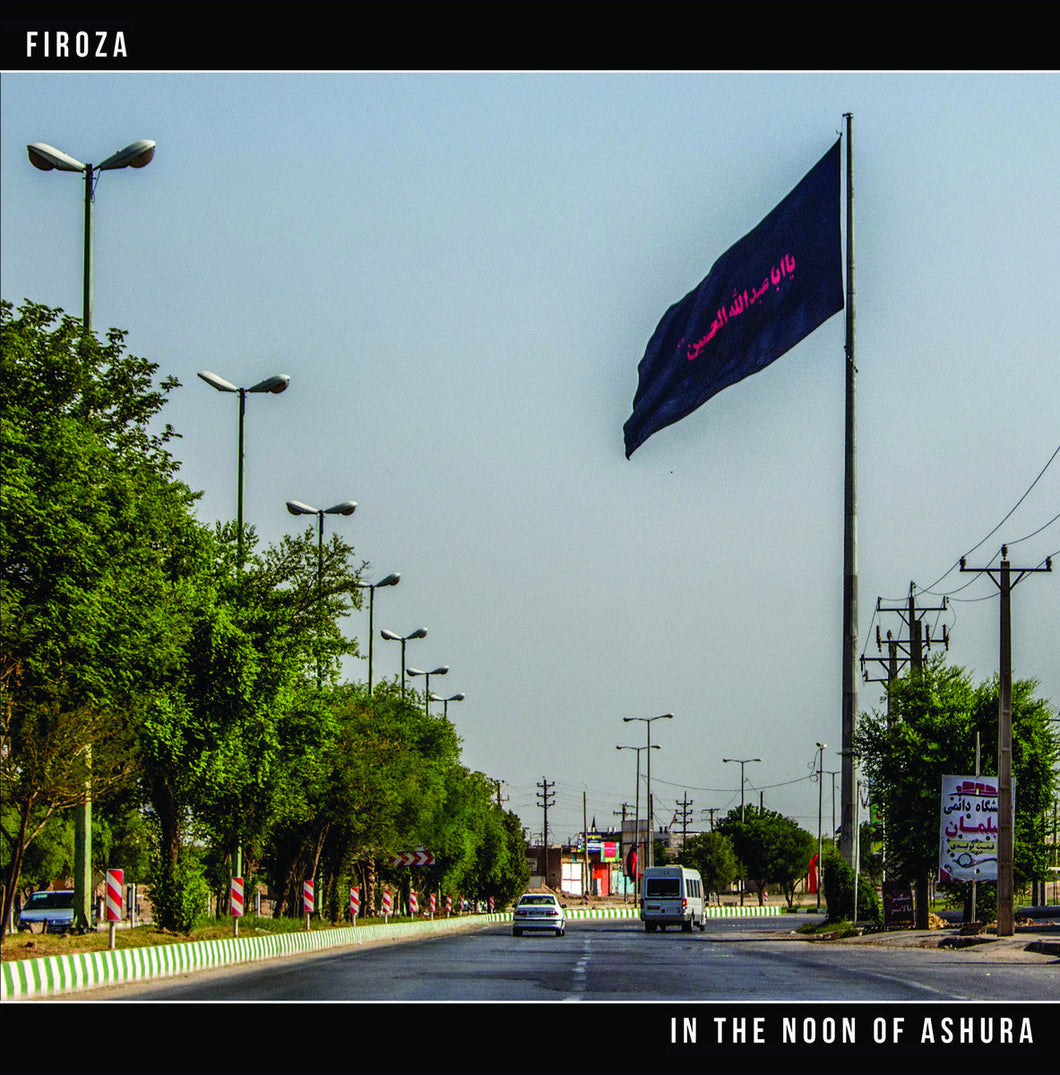 Firoza - In The Noon Of Ashura LP