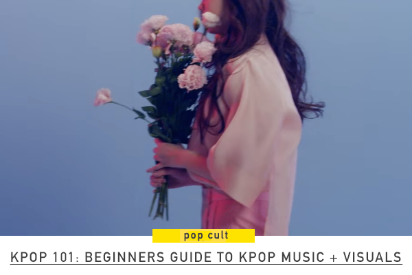 Beginners Guide to kpop Music + Visuals