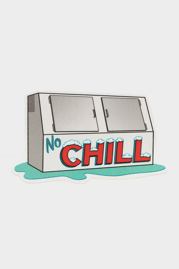 No Chill Sticker