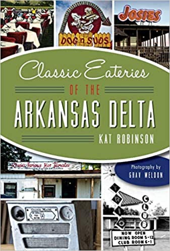 """Classic Eateries of the Arkansas Delta"""