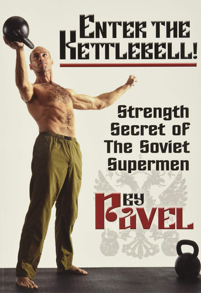 BUCH: Enter the Kettlebell (US) Pavel Tsatsouline