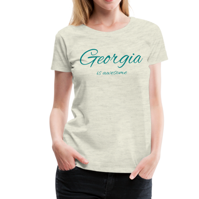 Georgia Is Awesome Women's T-Shirt - heather oatmeal