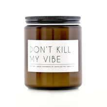 Load image into Gallery viewer, OkCollective Don't Kill My Vibe Soy Wax Candle