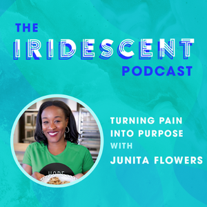 Turning Pain into Purpose - The Iridescent Podcast Interview