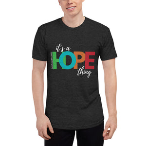 It's A Hope Thing T-shirt