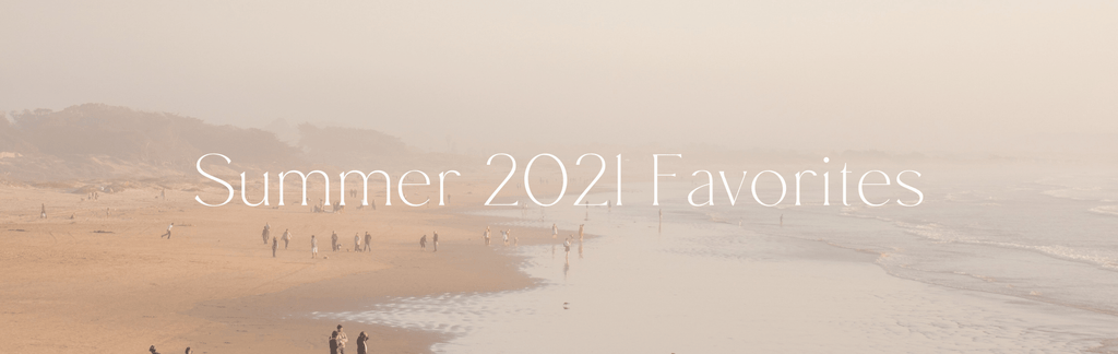 """Dreamy beach photo at golden hour with people and overlay text that says """"Summer 2021 Favorites"""""""