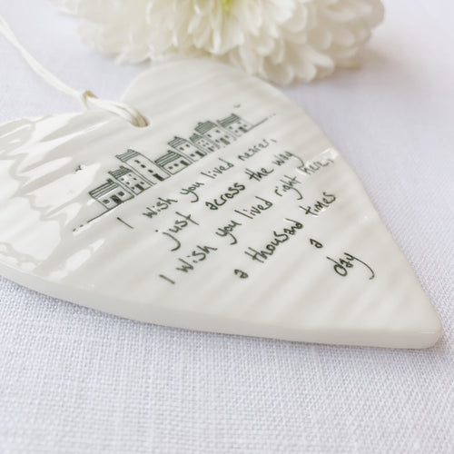 Calon Borslen | East of India Porcelain Hanging Heart – I Wish You Loved Nearer