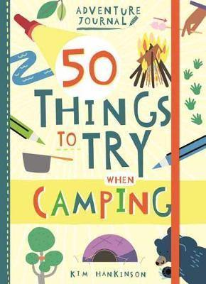 Adventure Journal: 50 Things to Try Camping - Byrt & Gerty's Kids Redeux