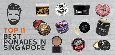 Top 11 Best Pomades In Singapore