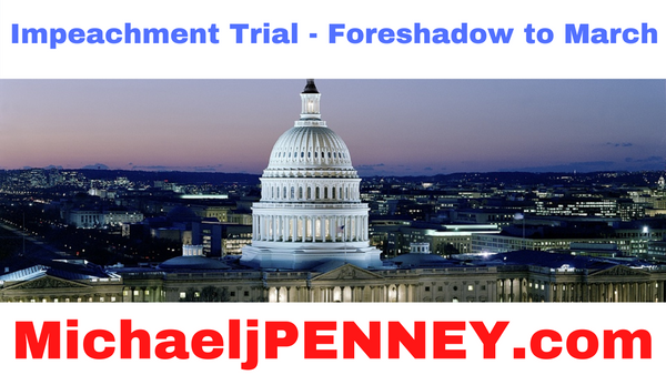 Impeachment Trial - Foreshadow to March penney podcast