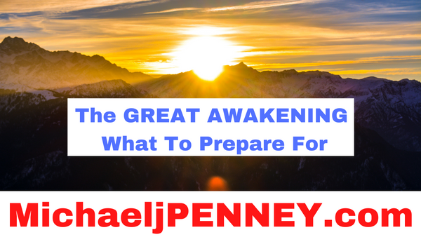 The GREAT AWAKENING, What To Prepare For