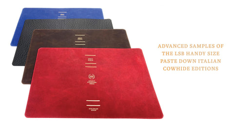 Advanced samples of the LSB Handy Size Paste Down Italian Cowhide editions