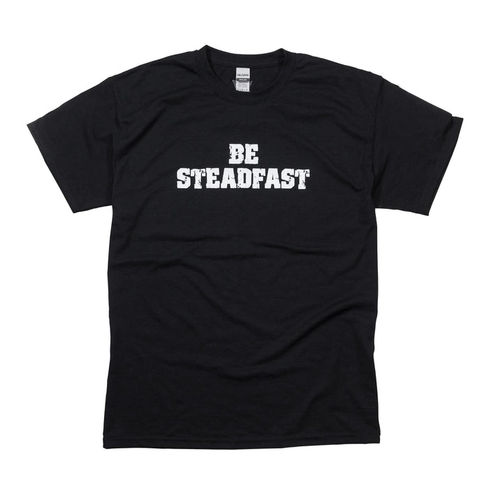 Be Steadfast t-shirt