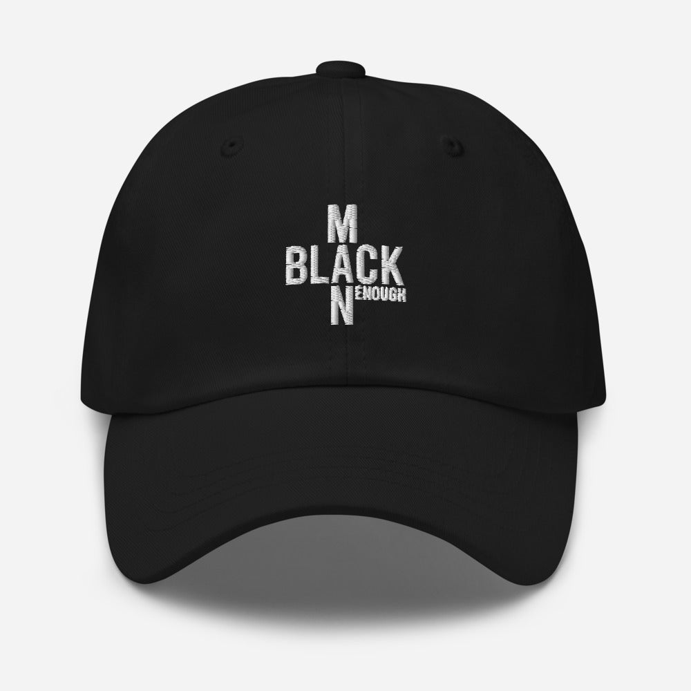 Black Enough Man Enough Cap