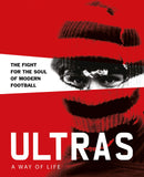 Ultras. A Way of Life: The fight for the soul of Modern Football (Two Finger Salute)