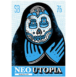Neo Utopia – The Art & Work of SUPERBLAST