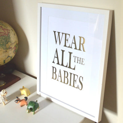Milk Tooth - A3 gold foil art print Wear All The Babies - babywearing