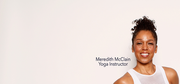 A conversation with Meredith McClain, yoga instructor