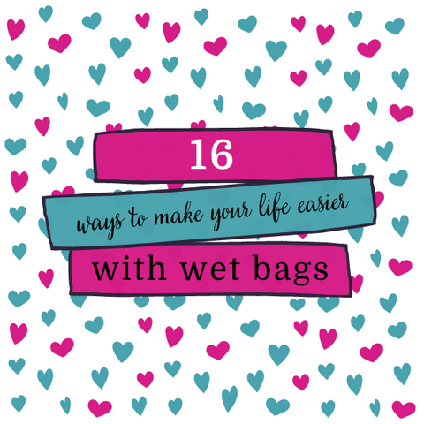 text 16 ways to make your life easier with wet bags