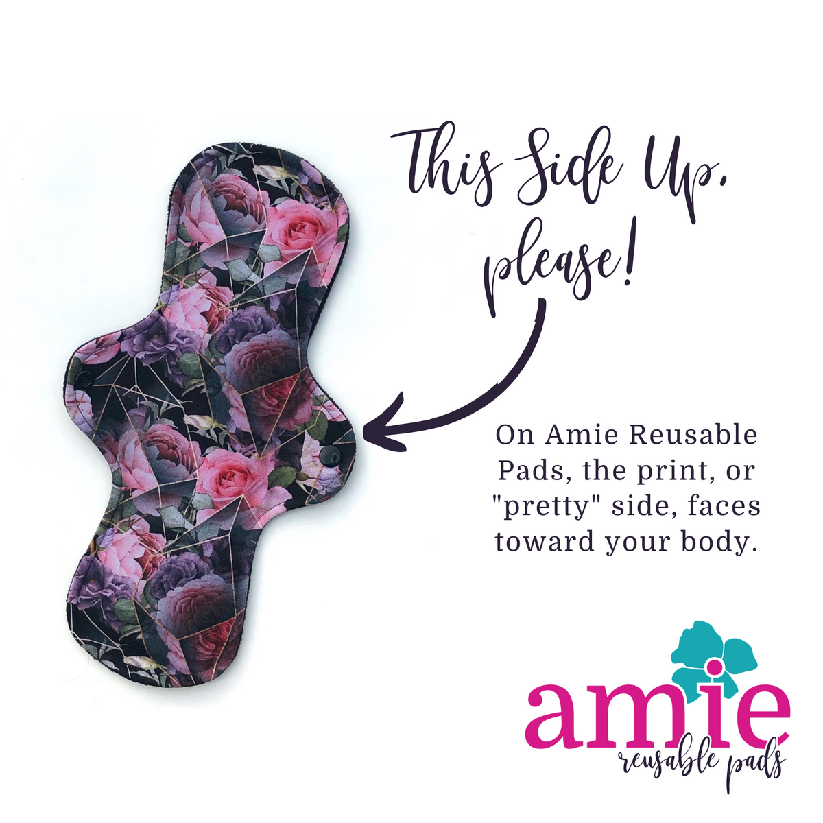 Instruction for showing the pretty-side faces up toward your body when using an Amie reusable cloth pads