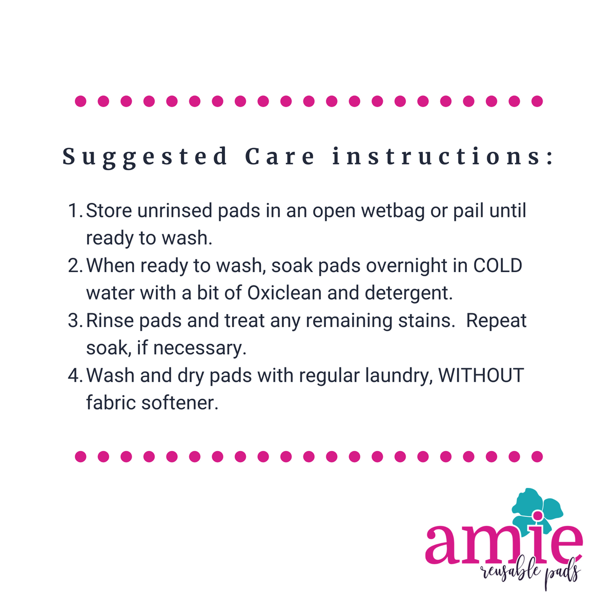 Suggested care instructions for washing Amie Reusable Pads