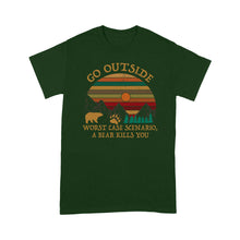 Load image into Gallery viewer, Go Outside Worst Case Scenario A Bear Kills You - Standard T-shirt