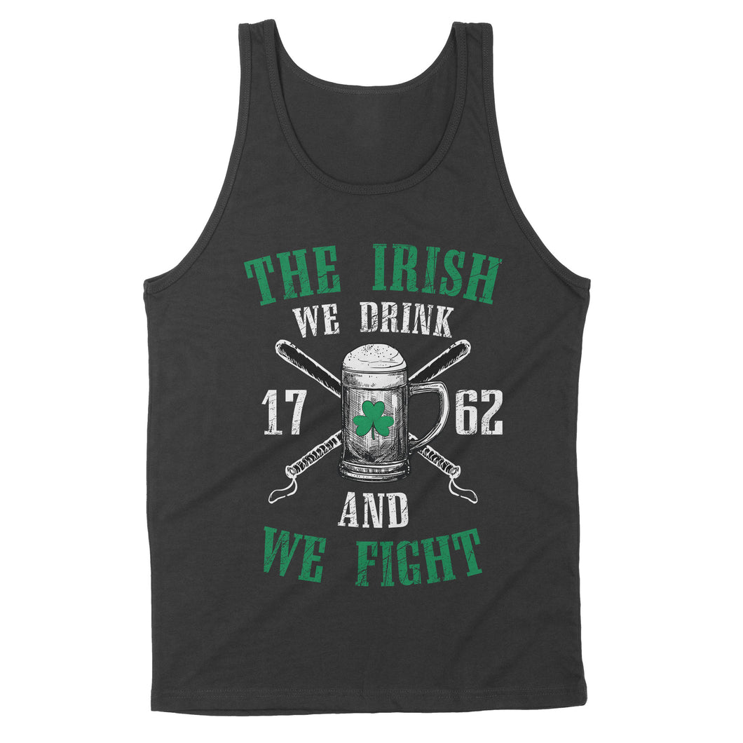 The Irish - We Drink and We Fight Shirt - Standard Tank