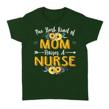 Load image into Gallery viewer, The Best Kind Of Mom Raises A Nurse Mothers Day Gift - Standard Women's T-shirt