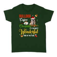 Load image into Gallery viewer, Bulldog Coffee Christmas It's The Most Wonderful Time Of The Year - Standard Women's T-shirt