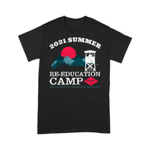 Load image into Gallery viewer, 2021 Summer Re-Education Camp Department Of Homeland Security Shirt Standard T-shirt