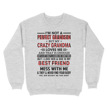 Load image into Gallery viewer, I'm Not A Perfect Grandson But My Crazy Grandma Loves Me - Standard Crew Neck Sweatshirt