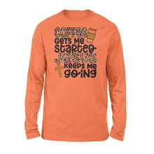 Load image into Gallery viewer, Coffee Gets Me Starter Jesus Keeps Me Going 4500 - Standard Long Sleeve