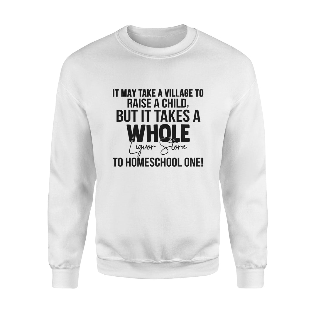 It May Take A Village To Raise A Child - Standard Crew Neck Sweatshirt