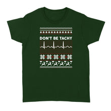 Load image into Gallery viewer, Don't Be Tachy Chirstmas - Standard Women's T-shirt