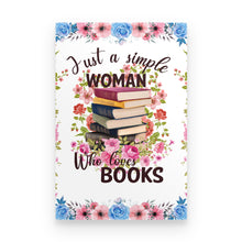 Load image into Gallery viewer, Just A Simple Woman Who Loves Books - Poster