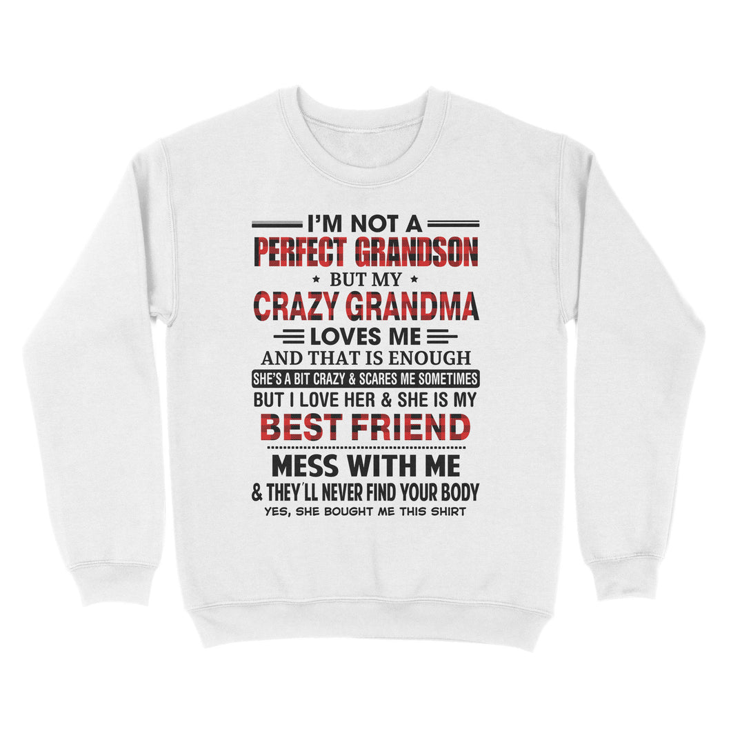 I'm Not A Perfect Grandson But My Crazy Grandma Loves Me - Standard Crew Neck Sweatshirt