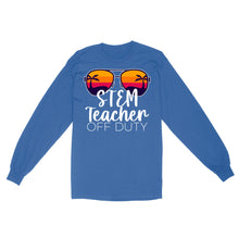 Load image into Gallery viewer, STEM Teacher Off Duty - Standard Long Sleeve