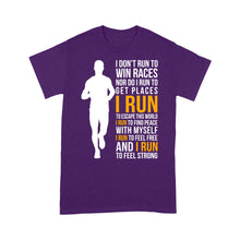 Load image into Gallery viewer, I Don't Run To Win Races Nor Do I Run To Get Places I Run To Escape This World - Standard T-shirt