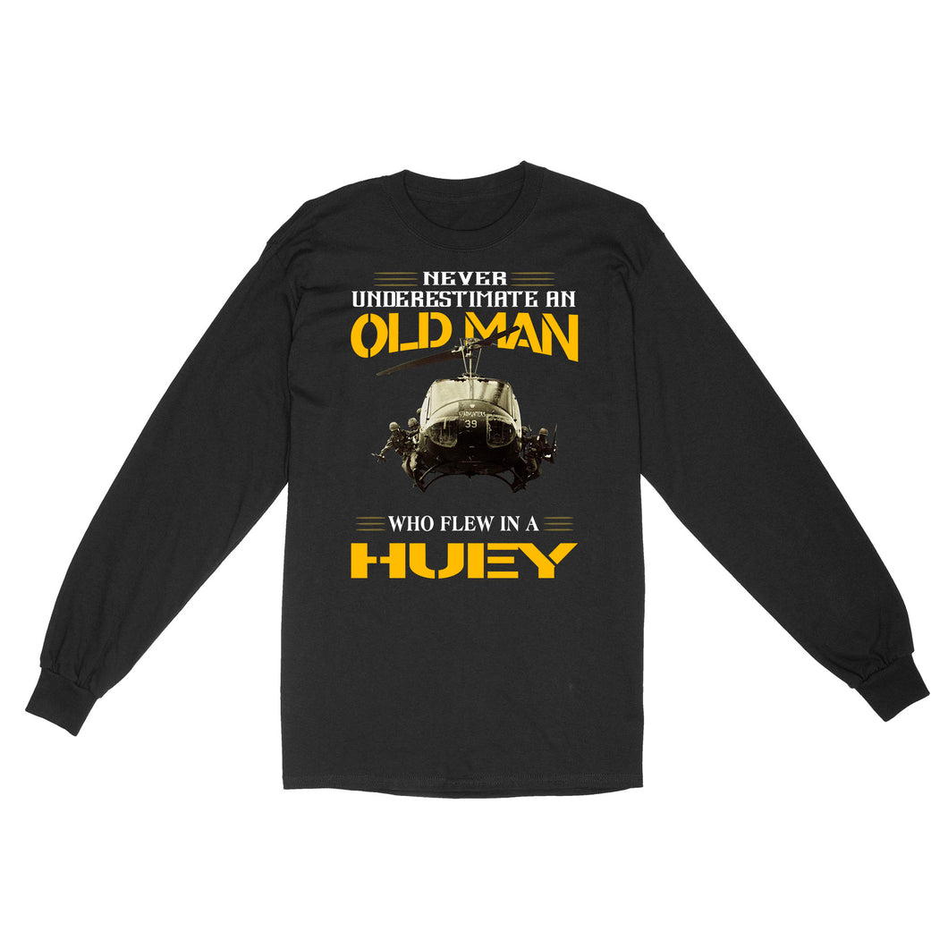 Never Underestimate An Old Man Who Flew In A Huey - Standard Long Sleeve
