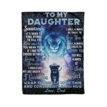 Load image into Gallery viewer, To My Daughter Sometimes It's Hard To Find Words To Tell You How Much You Mean To Me - Fleece Blanket