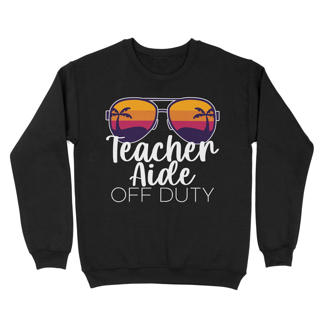 Teacher Aide Off Duty - Standard Crew Neck Sweatshirt