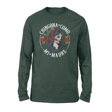 Load image into Gallery viewer, Chigona Como Mi Madre - Standard Long Sleeve