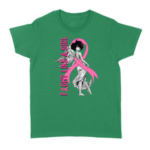Load image into Gallery viewer, Fight Like A Breast Cancer Girl - Standard Women's T-shirt